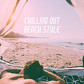 Chilling Out Beach Style by Various Artists