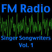 FM Radio- Singer Songwriters, Vol. 1 (Live) by Various Artists