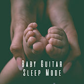 Baby Guitar Sleep Mode by Various Artists
