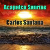 Acapulco Sunrise by Santana
