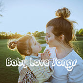 Baby Love Songs by Various Artists