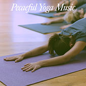 Pecaeful Yoga Music von Various Artists