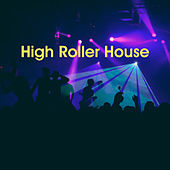 High Roller House by Various Artists