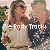 Pre Party Tracks by Various Artists