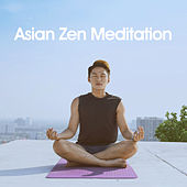 Asian Zen Meditation von Various Artists