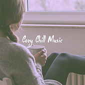 Cozy Chill Music by Various Artists
