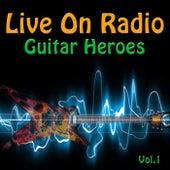 Live On Radio - Guitar Heroes, Vol. 1 de Various Artists