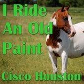 I Ride An Old Paint de Cisco Houston