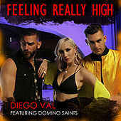 Feeling Really High Up (feat. Domino Saints) by Diego Val