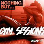 Nothing But... Gym Sessions, Vol. 10 - EP by Various Artists