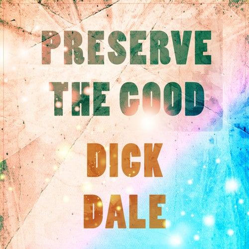 Preserve The Good de Dick Dale