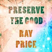 Preserve The Good de Ray Price