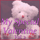 My Special Valentine, Vol. 2 by Various Artists