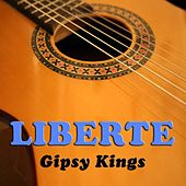 Liberte (Live in Los Angeles) von Gipsy Kings
