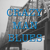 Crazy Man Blues by Various Artists