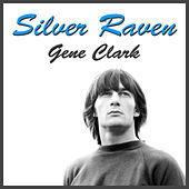 Silver Raven (Live) von Gene Clark