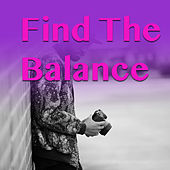 Find The Balance by Various Artists