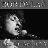 Bob Dylan- Live On Air In NY (Live) von Bob Dylan