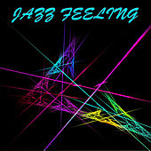 Jazz Feeling by Various Artists
