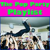 The Pop Party Playlist by Various Artists