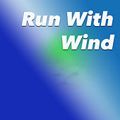 Run With Wind by Various Artists