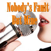 Nobody's Fault But Mine by Various Artists