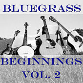 Bluegrass Beginnings, Vol. 2 by Various Artists