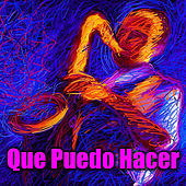 Que Puedo Hacer by Various Artists