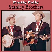 Pretty Polly von The Stanley Brothers