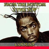 From The Bottom 2 The Top von Coolio