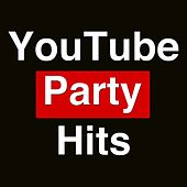 Youtube Party Hits by Various Artists