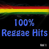 100% Reggae Hits, Vol. 1 by Various Artists