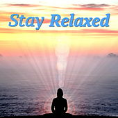 Stay Relaxed by Various Artists