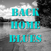 Back Home Blues by Various Artists