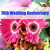 70th Wedding Anniversary by Various Artists