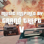 Music Inspired By Grand Theft V by Various Artists