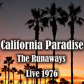 California Paradise (Live 1976) by The Runaways