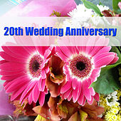 20th Wedding Anniversary by Various Artists