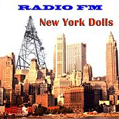 Radio FM New York Dolls (Live) by New York Dolls