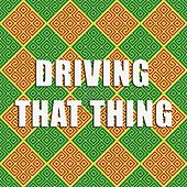 Driving That Thing de Various Artists