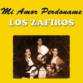Mi Amor, Perdoname by Los Zafiros
