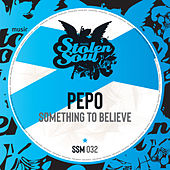 Something To Believe - Single de Pepo