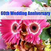 60th Wedding Anniversary by Various Artists
