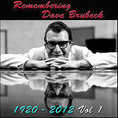Remembering Dave Brubeck, 1920-2012, Vol. 1 by Dave Brubeck