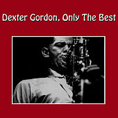 Dexter Gordon, Only the Best von Dexter Gordon