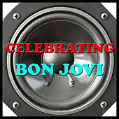 Celebrating Bon Jovi by Various Artists