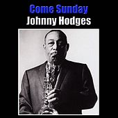 Come Sunday by Johnny Hodges