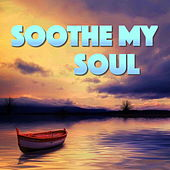 Soothe My Soul by Various Artists
