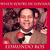 When You're In Havana by Edmundo Ros