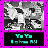 Ya Ya - Hits From 1961 by Various Artists